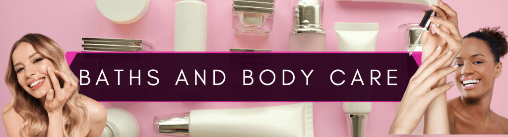 Baths And Body Care