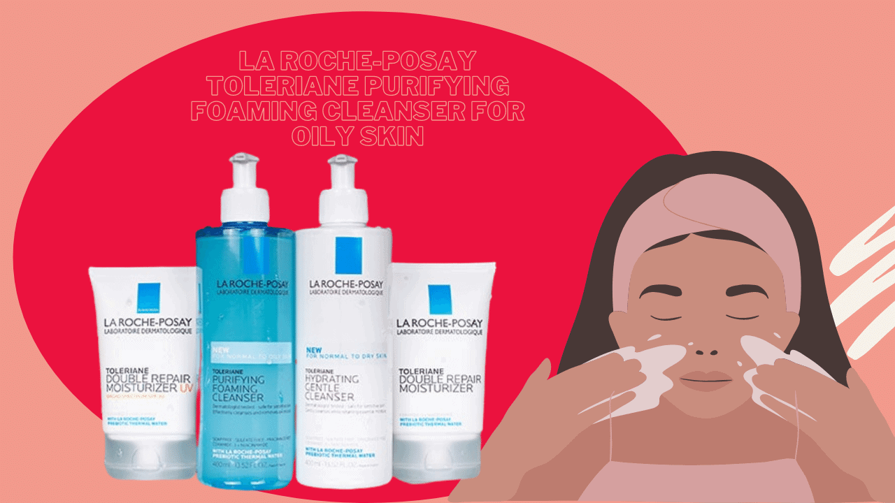 La Roche-Posay Toleriane Purifying Foaming Cleanser For Oily Skin